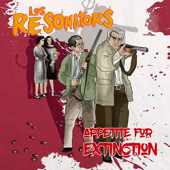 Appetite for extinction Los Re-Sonators