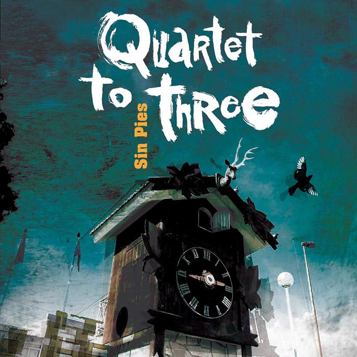 Sin pies Quartet to Three
