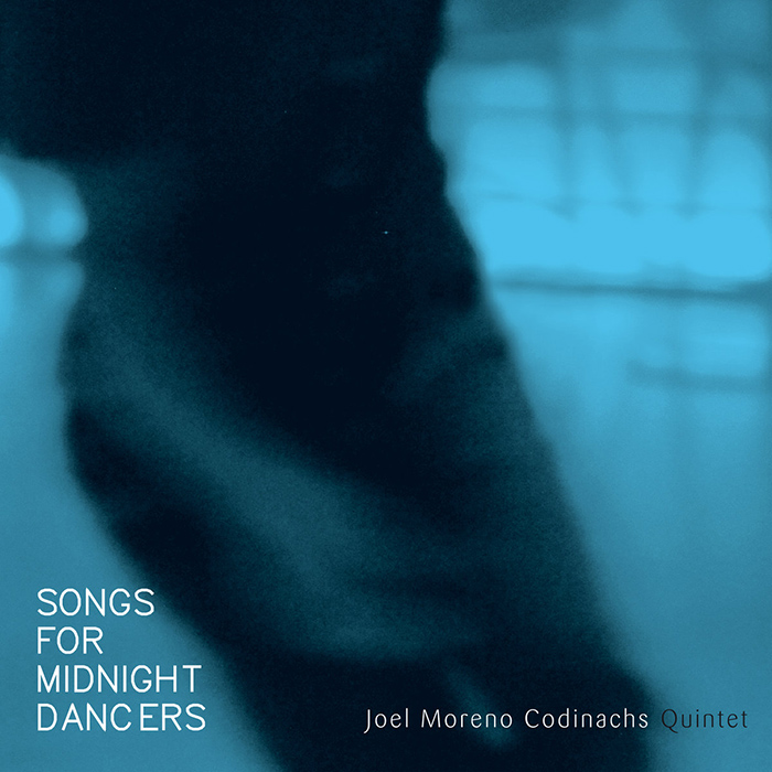 Songs For Midnight Dancers Joel Moreno Codinachs Quintet