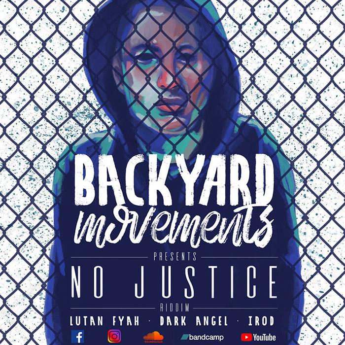 No justice riddim Backyard Movements