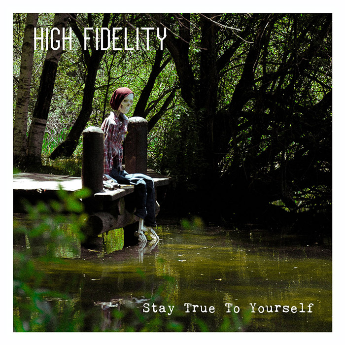 Stay true to yourself High Fidelity