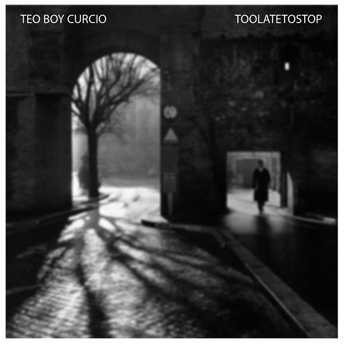 #Toolatetostop Teo Boy Curcio