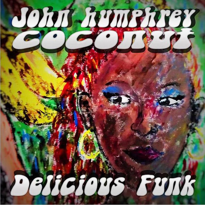 Delicious funk John Humphrey Coconut