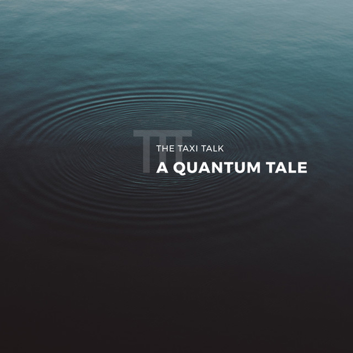 A quantum tale The Taxi Talk