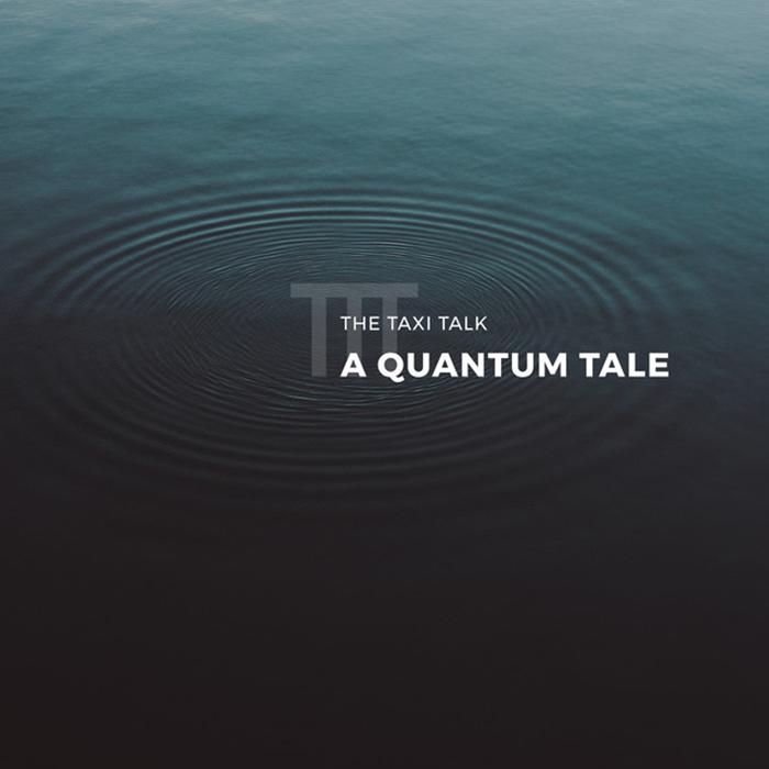 A quantum tale The Taxi Talk