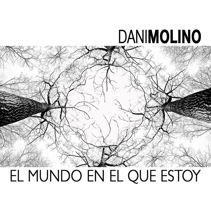 El mundo en el que estoy Dani Molino