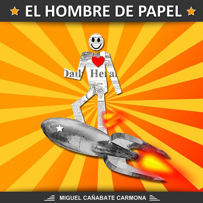 El hombre de papel Miguel Cañabate Carmona