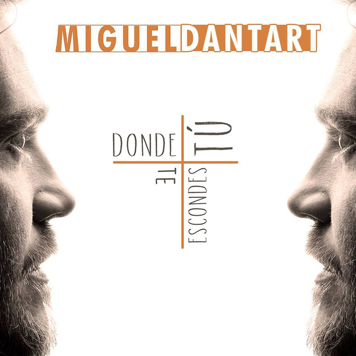 Donde tú te escondes Miguel Dantart