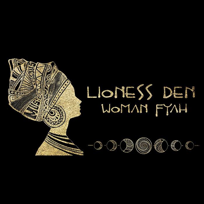 Woman fyah Lioness Den
