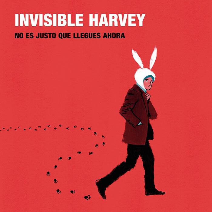 No es justo que llegues ahora Invisible Harvey