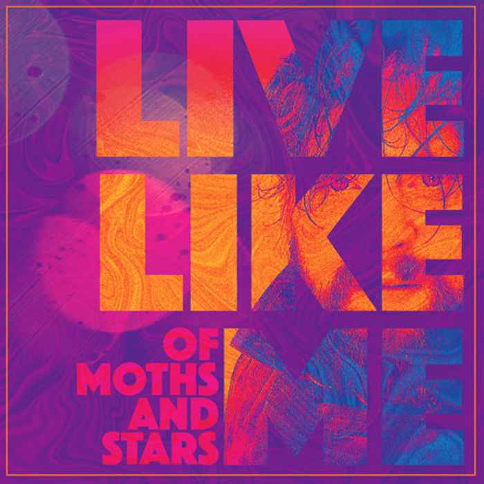 Live like me Of Moths and Stars