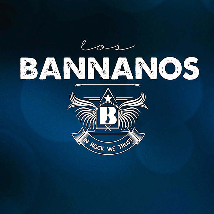 In rock we trust Los Bannanos