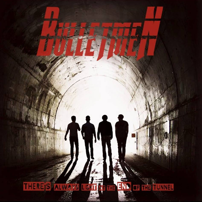 There's always light at the end of the tunnel Bulletmen