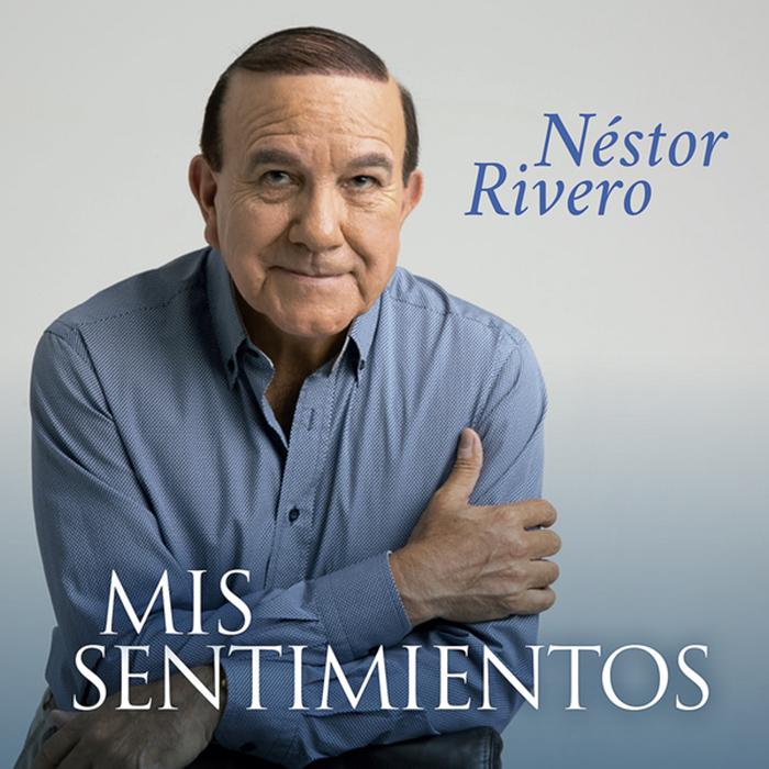 Mis sentimientos Néstor Rivero